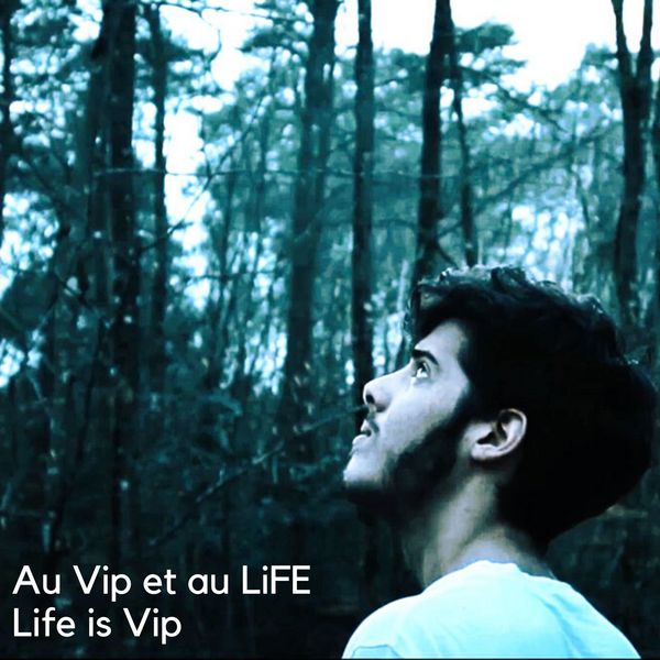 Au Vip et au LiFE – Life is Vip