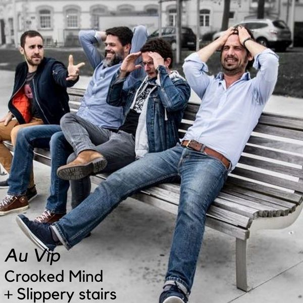 Au Vip – Crooked Minds + Slippery stairs
