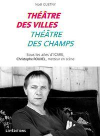 """Le livre :""""Théâtre des Villes, théâtre des champs"""""""