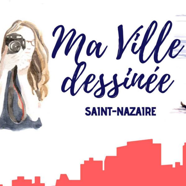 Ma ville dessinée – Saint-Nazaire