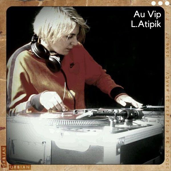 Au Vip. Mix Master Mike + L.Atipik
